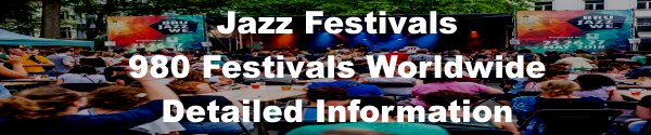Jazz Clubs Worldwide Database. Jazz Festivals Worldwide.